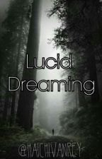 Lucid Dreaming by Haichivanrey2A