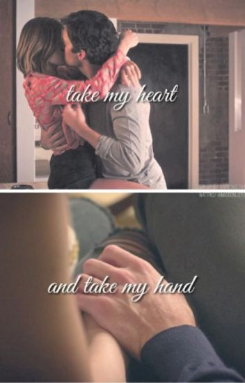 Take my heart and take my hand