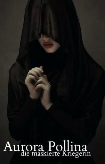 Aurora Pollina - die maskierte Kriegerin