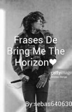Frases De Bring Me The Horizon❤ by sebas640630