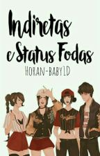 Indiretas e Status Fodas by baby_hazz