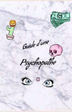 Le guide d'une psychopathe by uncookiepsychopathe