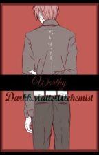 Worthy || Akashi Seijuro x Reader by DarkkMatterAlchemist