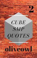 Cube SMP Quotes 2 by oliveowl