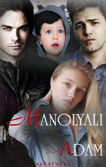 MANOLYALI ADAM -I- (BİTTİ)