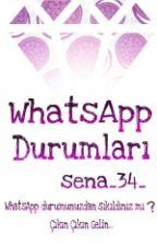 WhatsApp Durumları by sena_34_