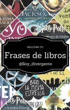 Frases De Libros by soy_divergente