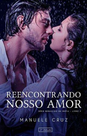 Reencontrando o nosso amor - Last Justice (Livro 4) by ManueleCruz