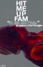 Hit Me Up Fam〈 2Jae 〉 by YJBGOD