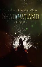 Shadowland - Gejagt| √  by belongingtoparadise