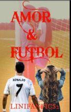 Amor Y Futbol ⚽❤[TERMINADA] by linifanfics2