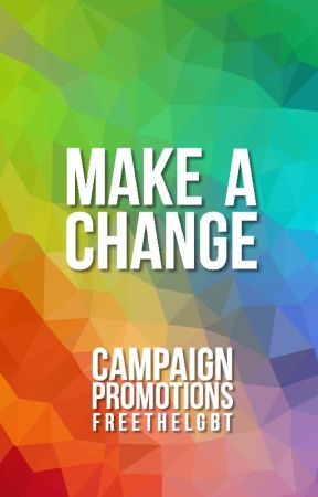 Make A Change by FreeTheLGBT