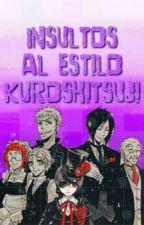 Insultos al estilo Kuroshitsuji by -Izumi