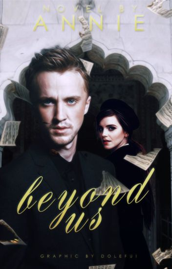 Beyond Us (Dramione)