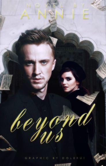 Beyond Us (Dramione)