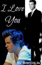 I Love You (Larry Stylinson One Shot) by Britt1D4Life