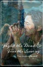 Fight the Dead & Fear the Living  (TWD Glenn-FF) by The_WalkingDeadx3