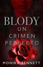 BLODY (Un Crimen Perfecto) ©  by MonikaBennett