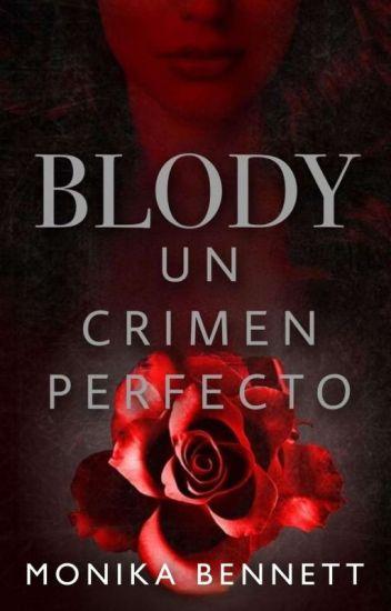 BLODY (Un Crimen Perfecto) ©