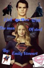 I Fell in love with the Man of Steel  by Superwoman1135