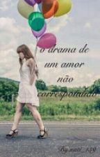 O Drama De Um Amor Não Correspondido by nati_159