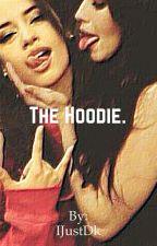 The Hoodie. - CAMREN by IJustDk