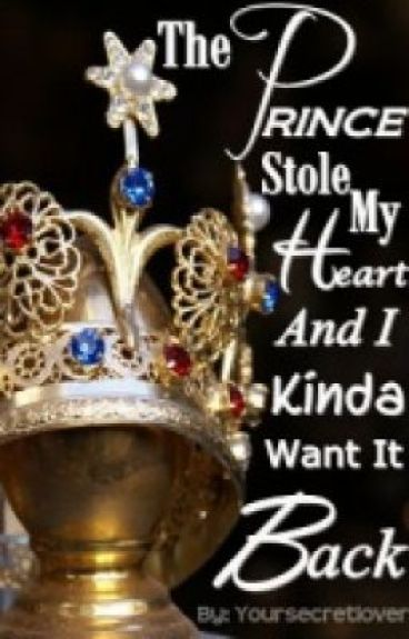 The Prince Stole My Heart and I Kinda Want it Back