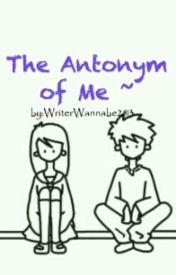 The Antonym Of Me by XxPatchootxX