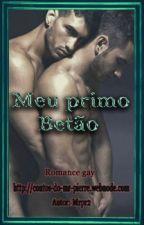 Meu primo Betão. (Romance Gay) by MrPierre2