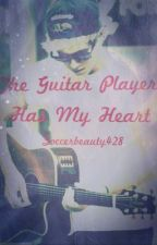 The Guitar Player Has My Heart- Niall Horan *COMPLETED* by floralarizoniall