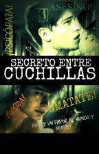 Secreto entre cuchillas [BL] by Sombras_D