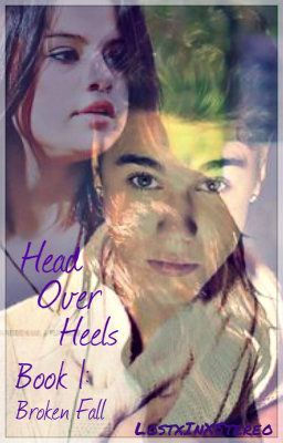 Head Over Heels:Broken Fall:Book One: Justin Bieber Love Story