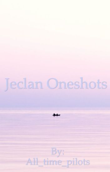 Jeclan oneshots ( On hold 🙃 )