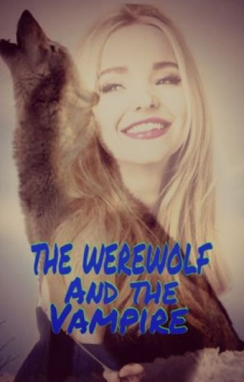 The werewolf and the vampire (#Wattys2016)