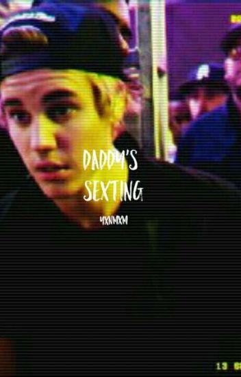 Daddy's Sexting© |J.B| justin bieber #Wattys2016 #EscribeloYa