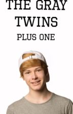 The Gray Twins (Blake gray fanfic) by fanfics_by_moi