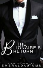 The Billionaire's Return by emeraldautumn