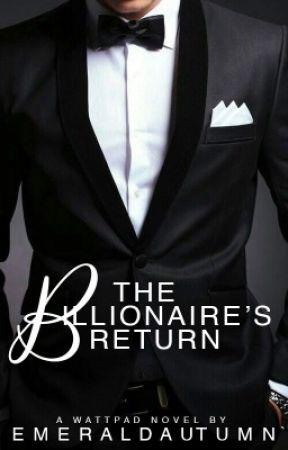 The Billionaire's Return(ON HOLD) by emeraldautumn