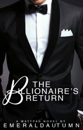 The Billionaire's Return(ON HOLD)