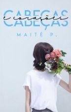 Cabeças e Corações {Conto} by MaitePott