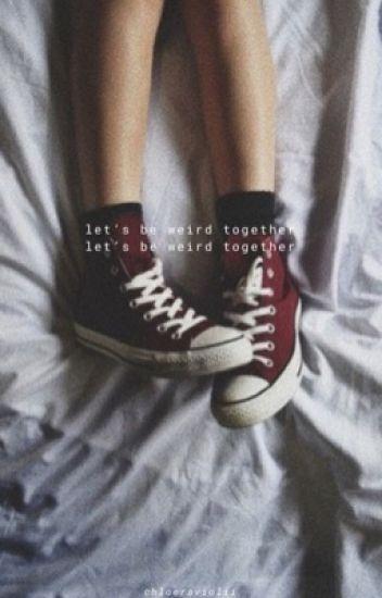 Lets Be Weird Together (A Redvacktorxreader)