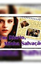Um Diário, Minha Salvação  by MadStewart