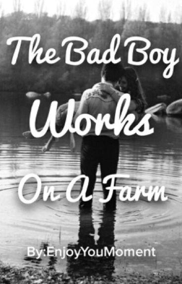 Bad Boy Works On A Farm