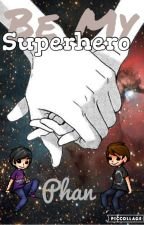 Be My Superhero Book 1 by Bffwarriorcats