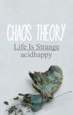 Chaos Theory [Life Is Strange AU] by acidhappy