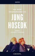 ||No debí enamorarme de Jung HoSeok↭HopeV|| by CamiHope_