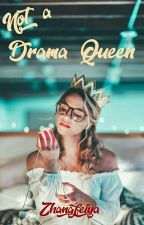 NOT A DRAMA QUEEN [REPUBLISH] by zhangfeiya