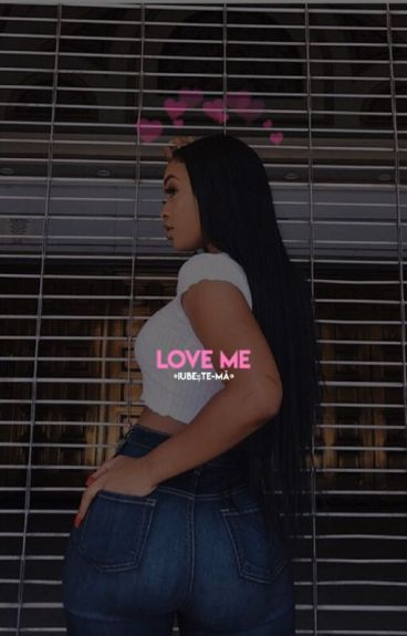 Love Me (BWWM)