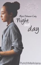 Night and Day ➵ Alycia/You by PunchMeAriana