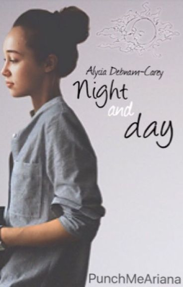 Night and Day ➵ Alycia/You
